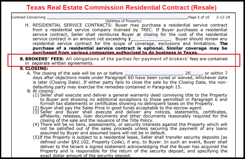 The standard Texas Real Estate Commission Residential Contract (Resale) does NOT disclose information about the real estate agents' fees or commissions.